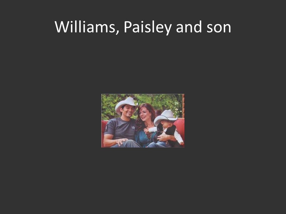 Williams, Paisley and son