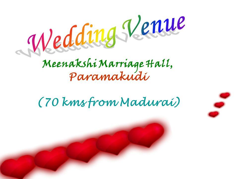 Meenakshi Marriage Hall, Paramakudi (70 kms from Madurai)