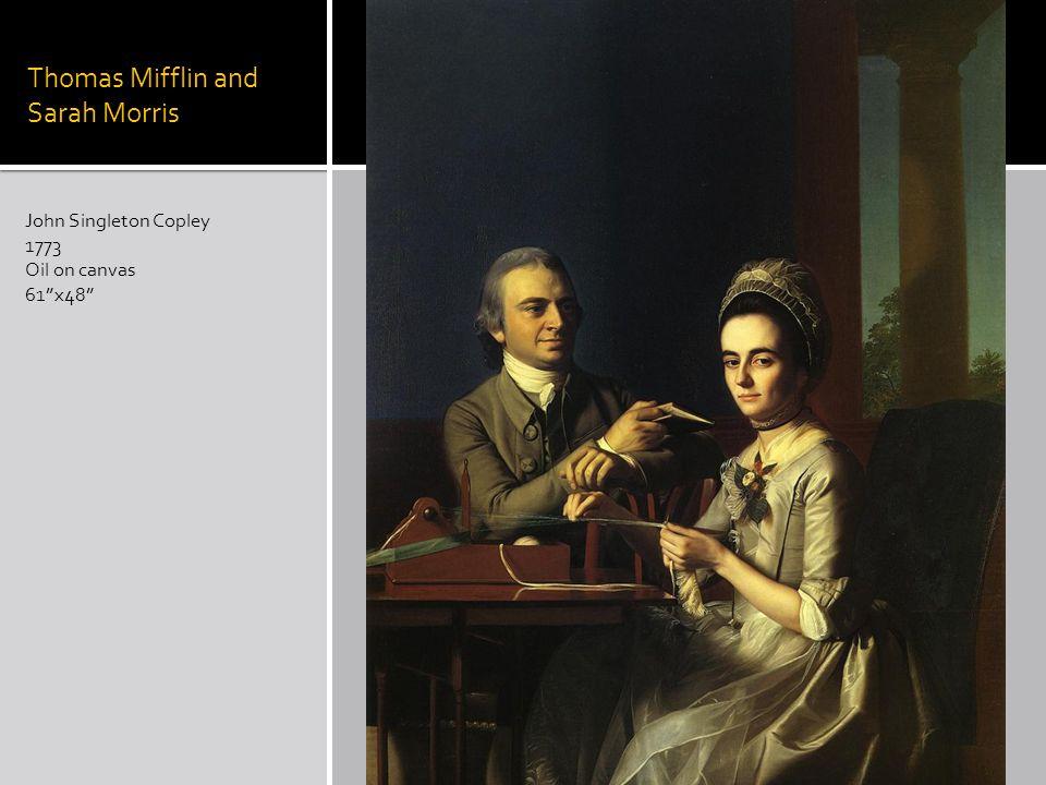 Thomas Mifflin and Sarah Morris John Singleton Copley 1773 Oil on canvas 61x48