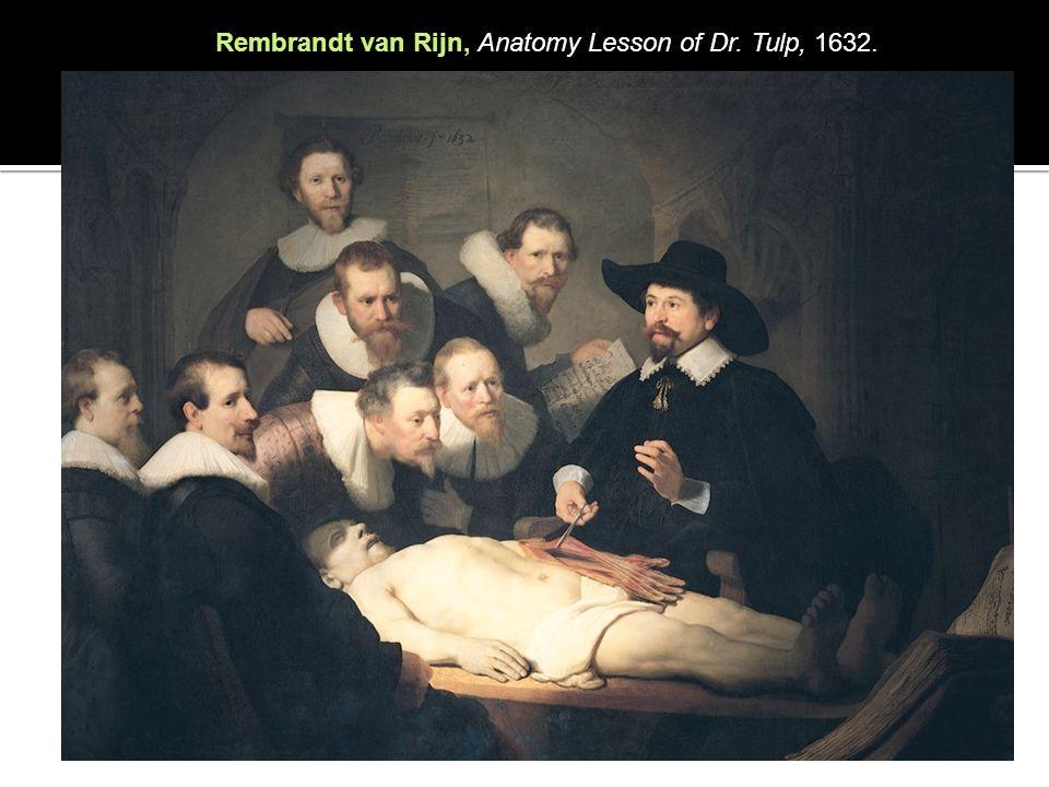 Rembrandt van Rijn, Anatomy Lesson of Dr. Tulp, 1632.