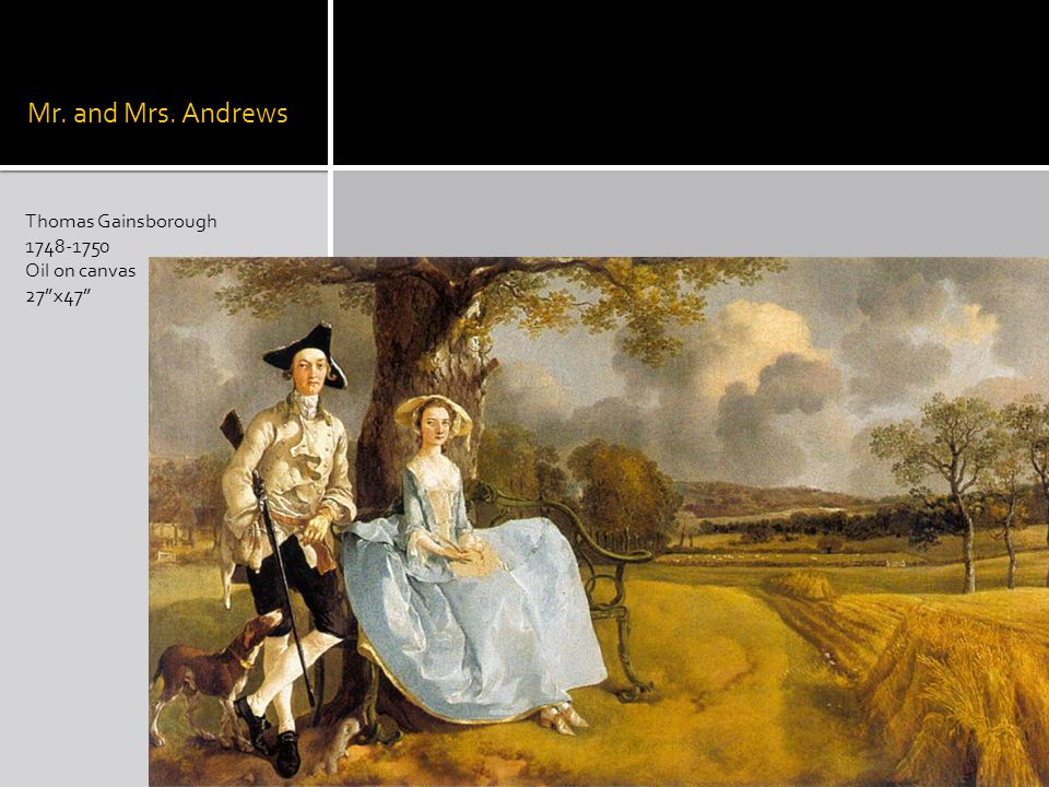 Mr. and Mrs. Andrews Thomas Gainsborough 1748-1750 Oil on canvas 27x47