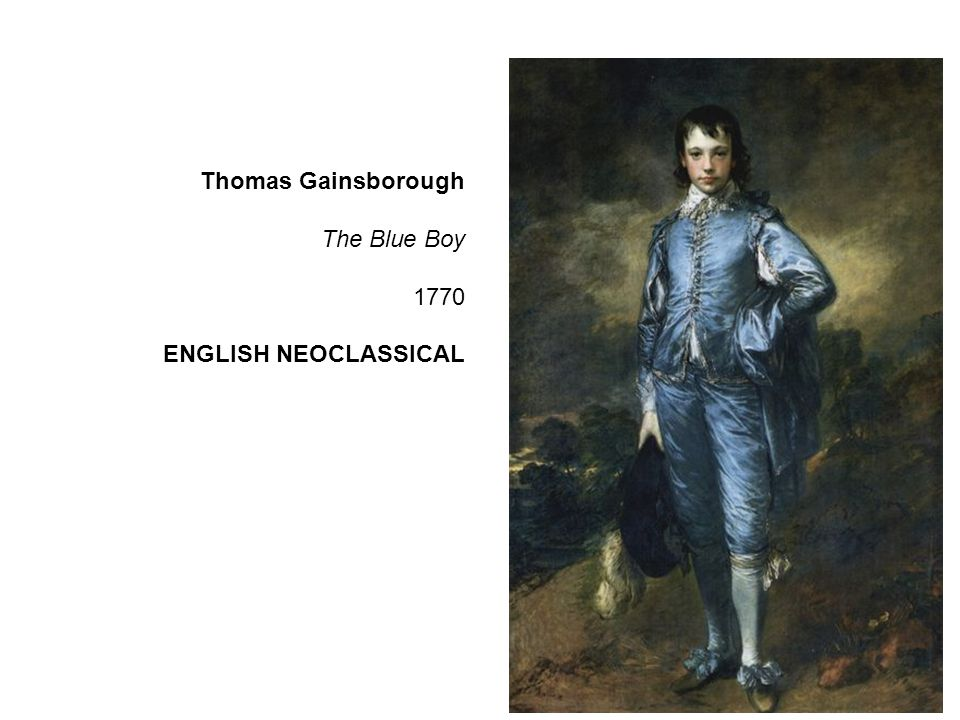 Thomas Gainsborough The Blue Boy 1770 ENGLISH NEOCLASSICAL
