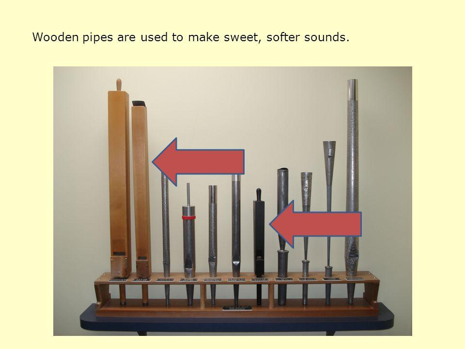 If the pipe is fat, it makes a mellow sound compared with a thinner pipe which tends to be brighter.