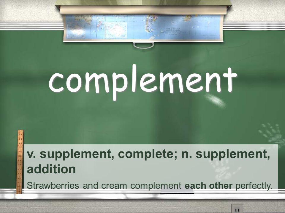 v. supplement, complete; n.