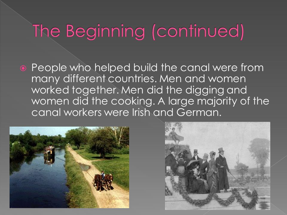 People who helped build the canal were from many different countries.