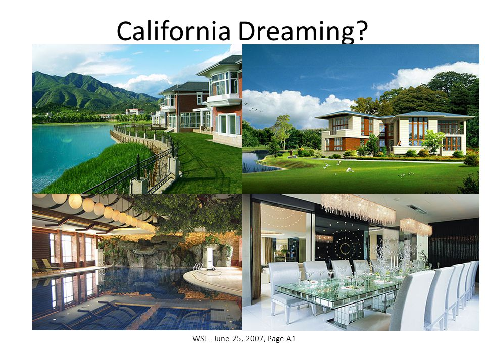 WSJ - June 25, 2007, Page A1 California Dreaming