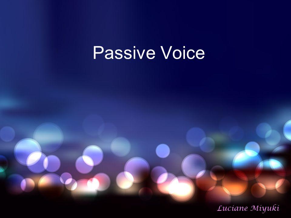 Passive Voice Luciane Miyuki