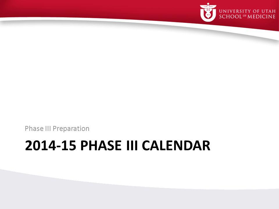 2014-15 PHASE III CALENDAR Phase III Preparation