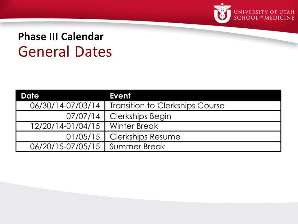 General Dates Phase III Calendar