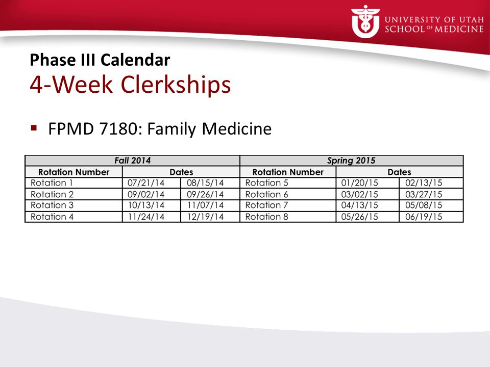4-Week Clerkships Phase III Calendar FPMD 7180: Family Medicine