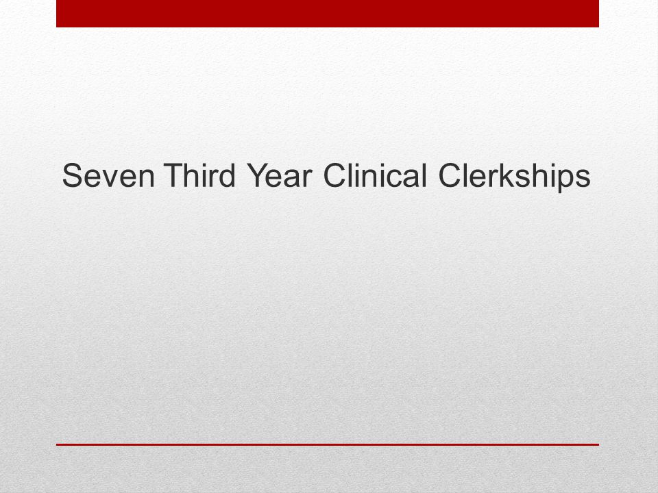 Seven Third Year Clinical Clerkships
