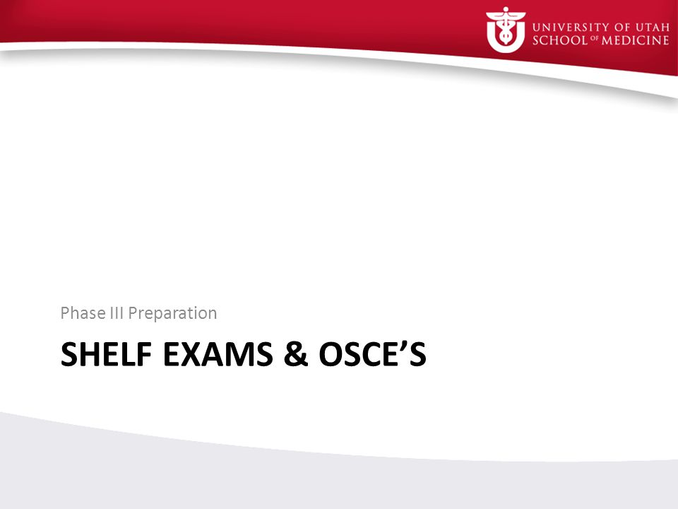 SHELF EXAMS & OSCES Phase III Preparation