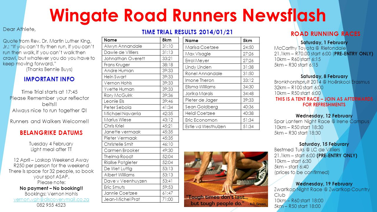 Wingate Road Runners Newsflash Dear Athlete, Quote from Rev. Dr. Martin Luther King, Jr.: If you cant fly then run, if you cant run then walk, if you