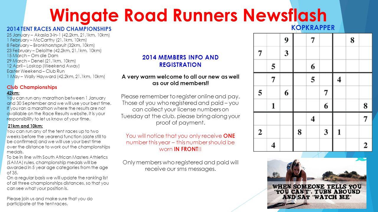 Wingate Road Runners Newsflash 2014 TENT RACES AND CHAMPIONSHIPS 25 January – Akasia 3-in-1 (42.2km, 21.1km, 10km) 1 February – McCarthy (21.1km, 10km