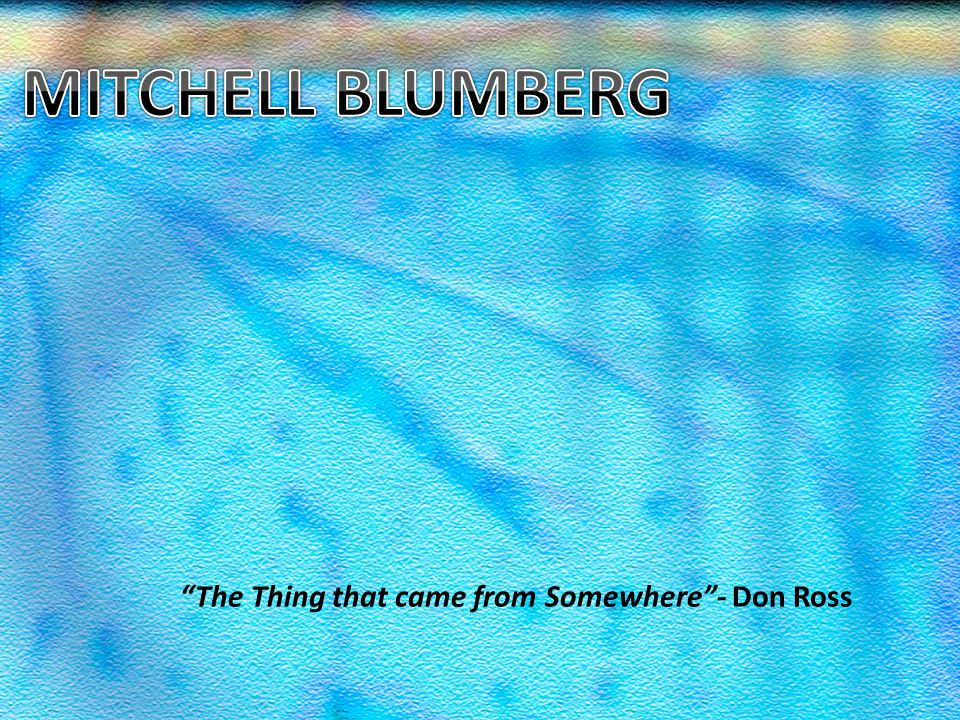 The Thing that came from Somewhere- Don Ross