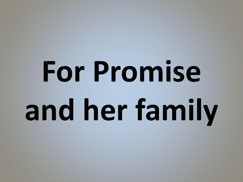 For Promise and her family