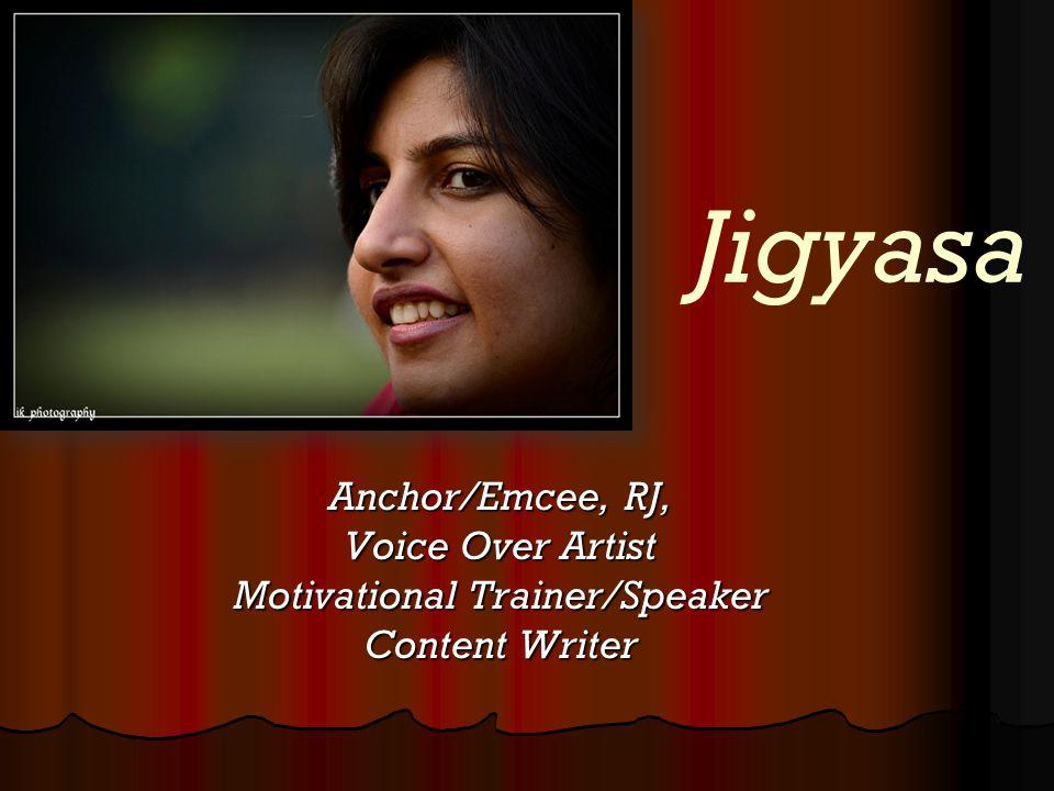 Jigyasa Anchor/Emcee, RJ, Voice Over Artist Motivational Trainer/Speaker Content Writer
