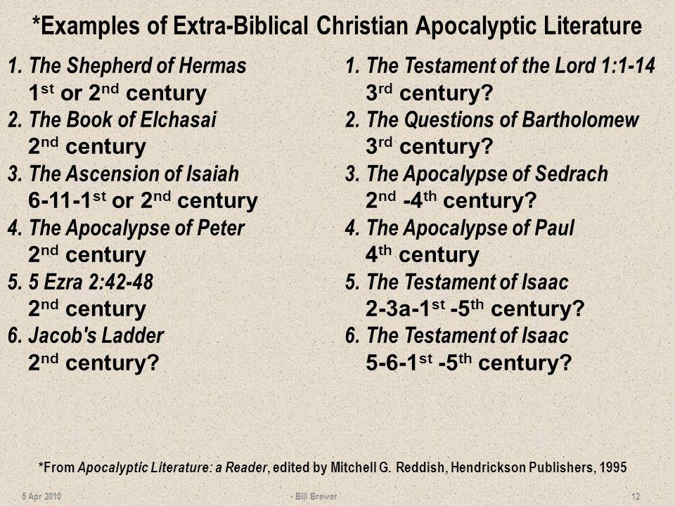 *Examples of Extra-Biblical Christian Apocalyptic Literature 1. The Shepherd of Hermas 1 st or 2 nd century 2. The Book of Elchasai 2 nd century 3. Th