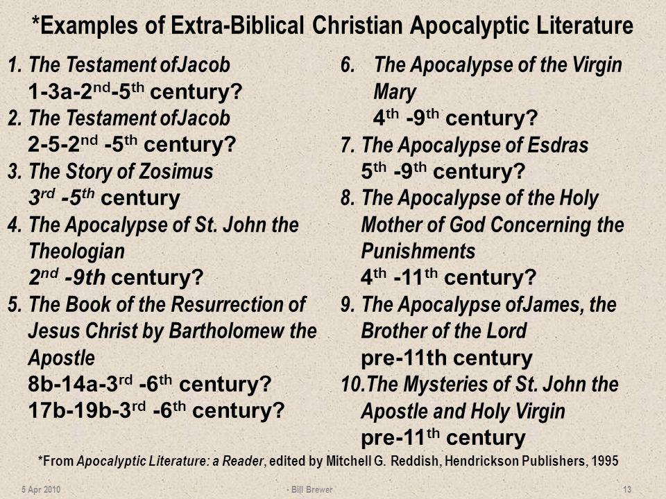 *Examples of Extra-Biblical Christian Apocalyptic Literature 1. The Testament ofJacob 1-3a-2 nd -5 th century? 2. The Testament ofJacob 2-5-2 nd -5 th