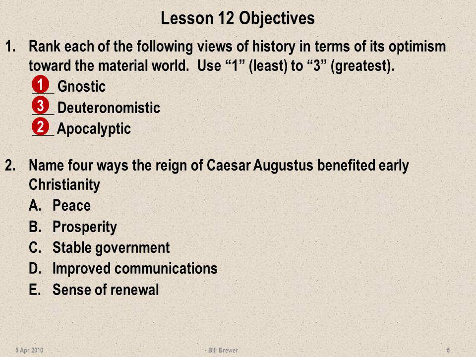 Lesson 12 Objectives 1.Rank each of the following views of history in terms of its optimism toward the material world. Use 1 (least) to 3 (greatest).