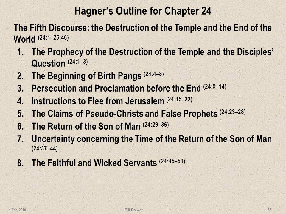 Hagners Outline for Chapter 24 The Fifth Discourse: the Destruction of the Temple and the End of the World (24:1–25:46) 1.The Prophecy of the Destruct