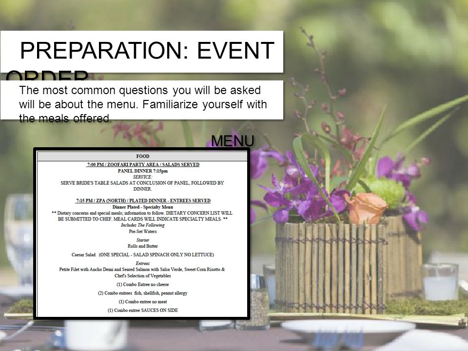PREPARATION: EVENT ORDER The most common questions you will be asked will be about the menu.
