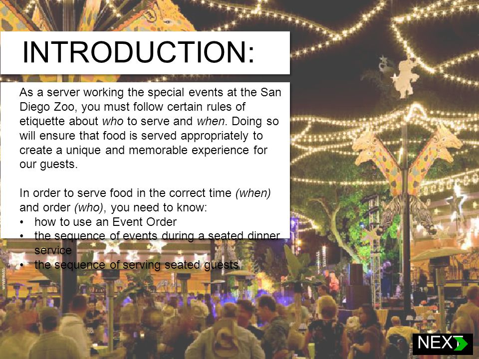 WHEN TO SERVE: Now that you know about the most common type of banquet service that the Zoo offers, lets break down the dining sequence, in order from first to last: Plated Service The Plated Service is the most common service offered by the Zoo.