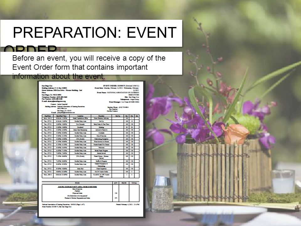 PREPARATION: EVENT ORDER Banquet Information Banquet Information Banquet Timeline Banquet Timeline Banquet Menu Banquet Menu Banquet Information Banquet Information Banquet Timeline Banquet Timeline Banquet Menu Banquet Menu The Event Order Form is broken into three sections: Before an event, you will receive a copy of the Event Order form that contains important information about the event.