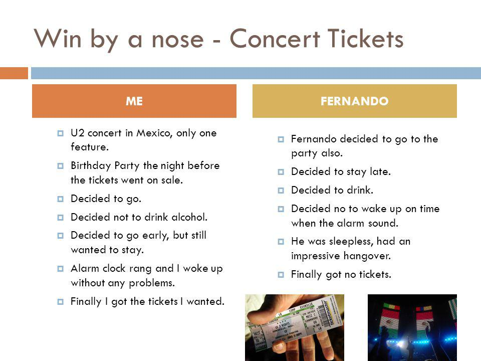 Win by a nose - Concert Tickets U2 concert in Mexico, only one feature.