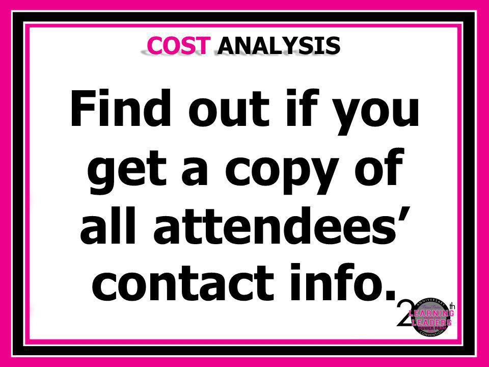 COST ANALYSIS Successful trade show participation takes time.