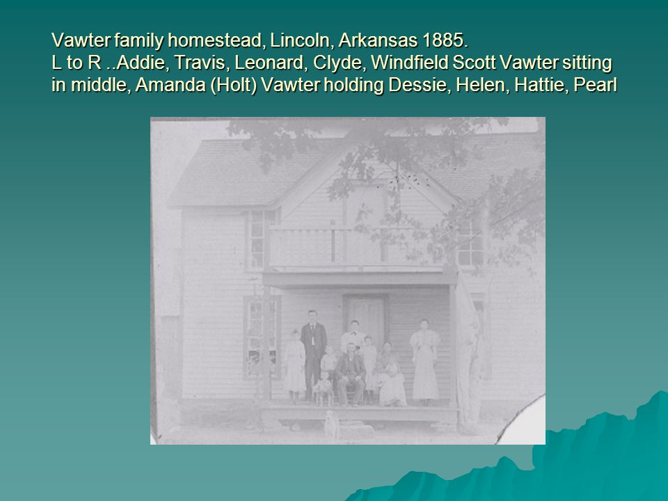 Vawter family homestead, Lincoln, Arkansas 1885.