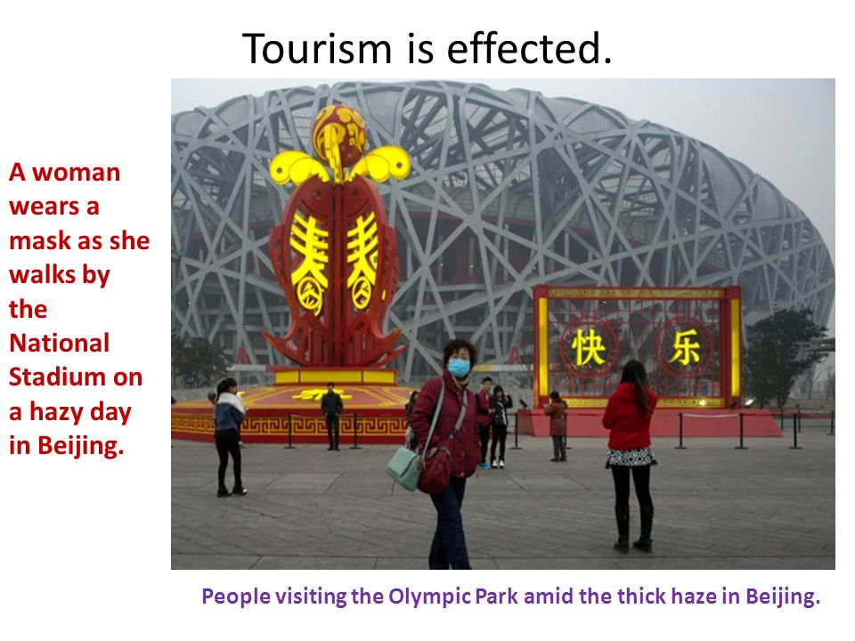 Tourism is effected.