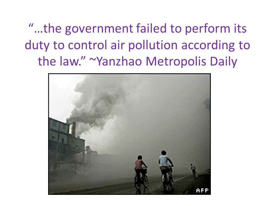 …the government failed to perform its duty to control air pollution according to the law.