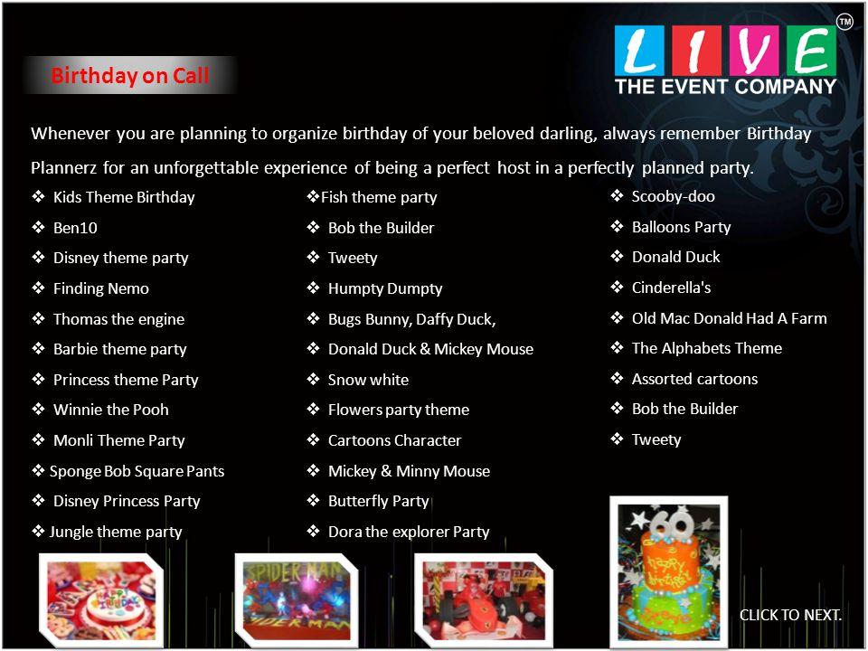 LIVE EVENTS Shop No - 3, Gajanan Nivas, Tidke Colony, Nasik - 422 002 022 1234 5678 +91 9881004141 www.liveevents.com live.events41@gmail.com CLICK TO NEXT.