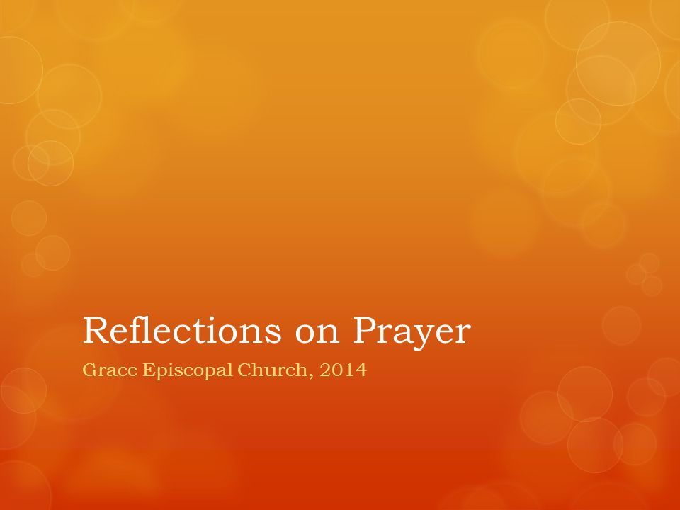 Reflections on Prayer Grace Episcopal Church, 2014