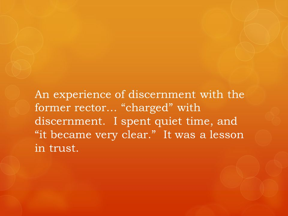 An experience of discernment with the former rector… charged with discernment.