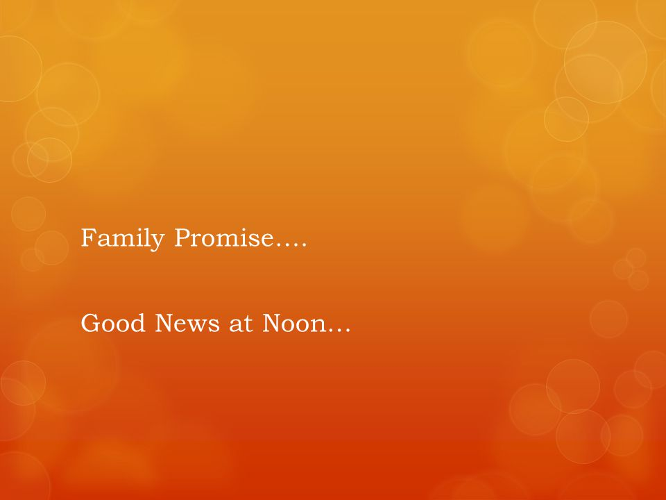 Family Promise…. Good News at Noon…