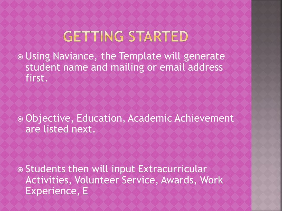 Using Naviance, the Template will generate student name and mailing or email address first. Objective, Education, Academic Achievement are listed next