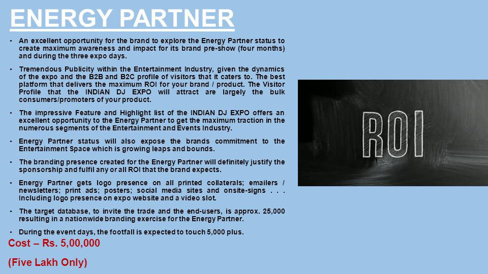 ENERGY PARTNER An excellent opportunity for the brand to explore the Energy Partner status to create maximum awareness and impact for its brand pre-sh