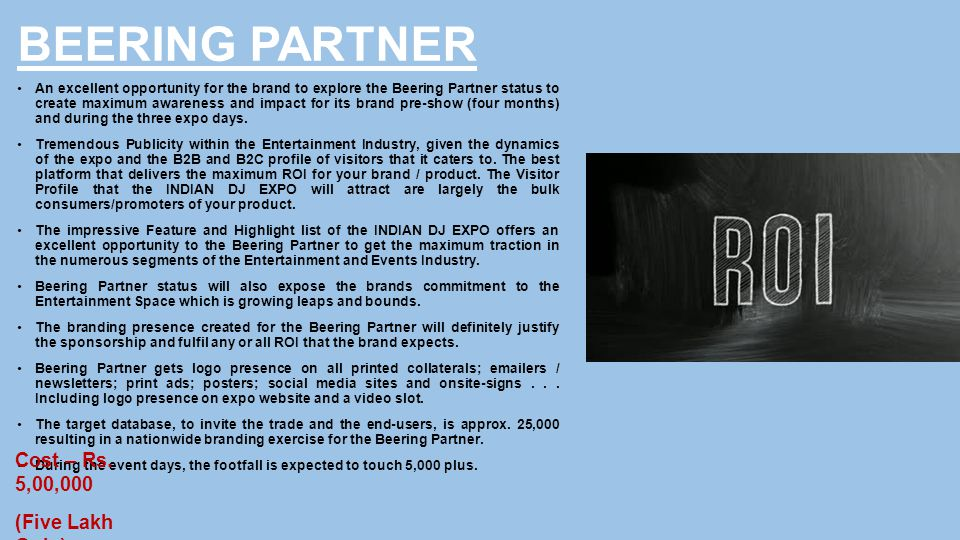 BEERING PARTNER An excellent opportunity for the brand to explore the Beering Partner status to create maximum awareness and impact for its brand pre-