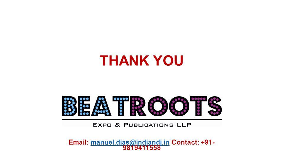 THANK YOU Email: manuel.dias@indiandj.in Contact: +91- 9819411558manuel.dias@indiandj.in