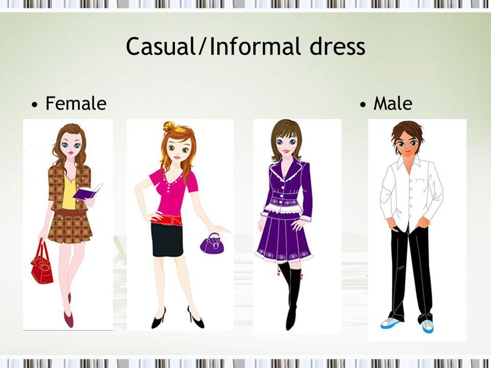 Casual/Informal dress Female Male