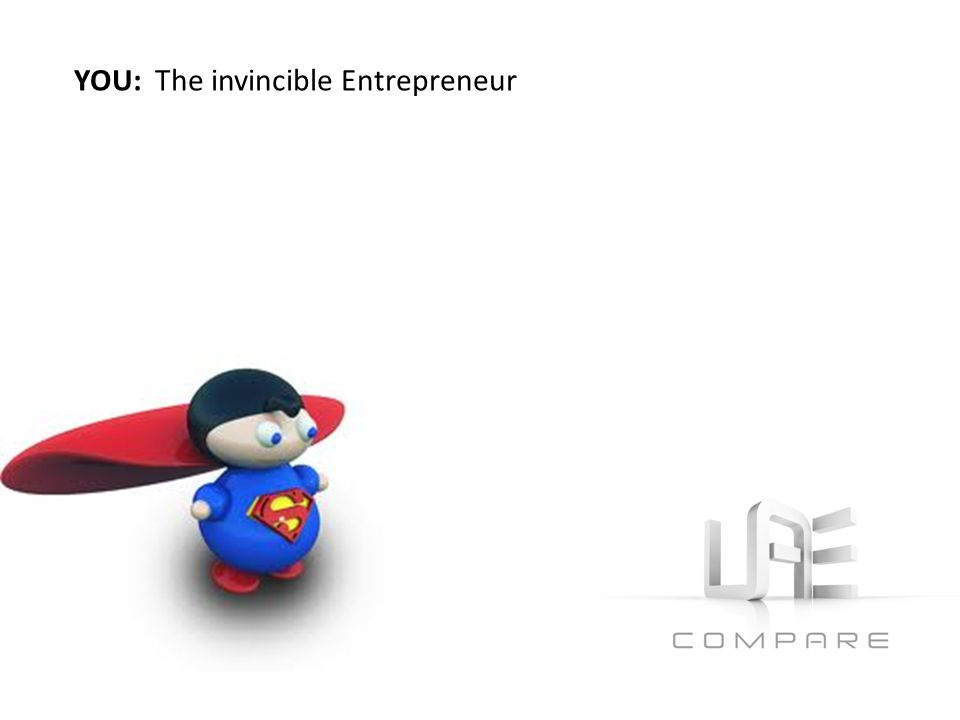 YOU: The invincible Entrepreneur