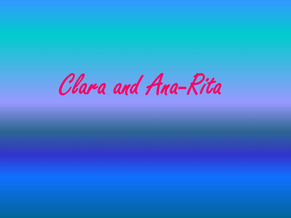 Clara and Ana-Rita