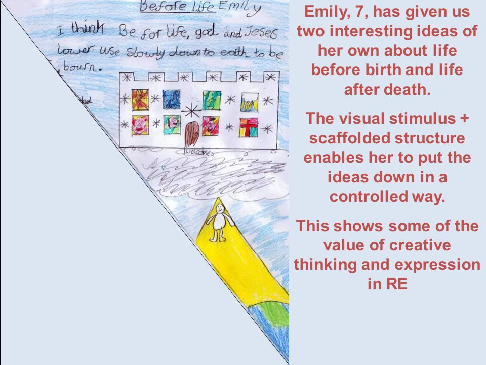 Emily, 7, has given us two interesting ideas of her own about life before birth and life after death.