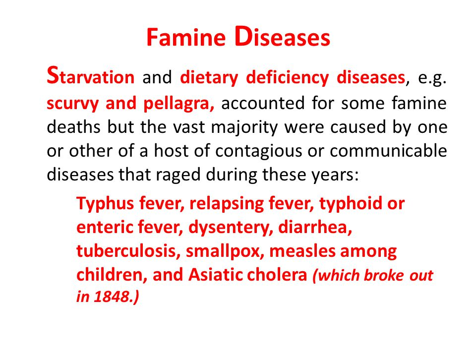 F amine D iseases S tarvation and dietary deficiency diseases, e.g.