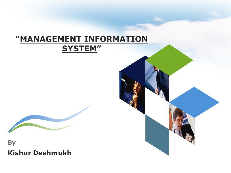 MANAGEMENT INFORMATION SYSTEM By Kishor Deshmukh