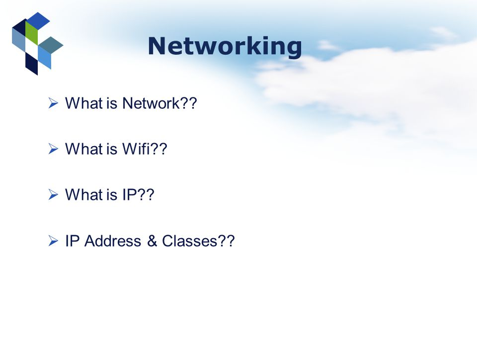 Networking What is Network?? What is Wifi?? What is IP?? IP Address & Classes??