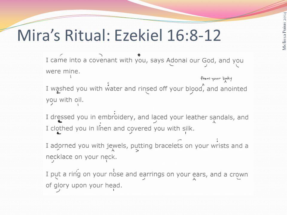 Miras Ritual: Ezekiel 16:8-12 Melissa Puius 2014