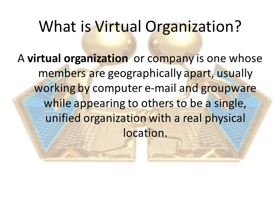 What is Virtual Organization.